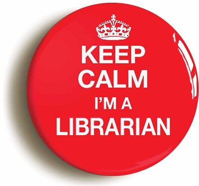 keep calm i'm a librarian badge button pin (size is 1inch/25mm diameter) geek