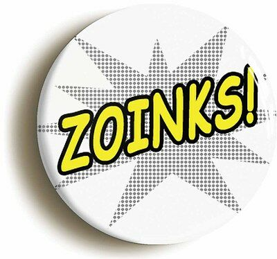 zoinks comic pop art badge button pin (size is 1inch/25mm diameter) funny geek