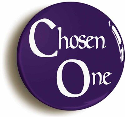 chosen one funny geek badge button pin (size is 1inch/25mm diameter) fancy dress