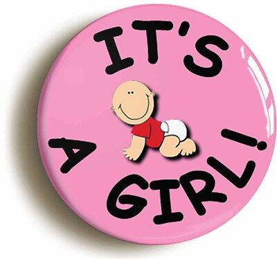 its a girl badge button pin (1inch/25mm diametr) new baby birth pregnancy scan