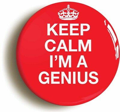 keep calm i'm a genius badge button pin (size is 1inch/25mm diameter) funny