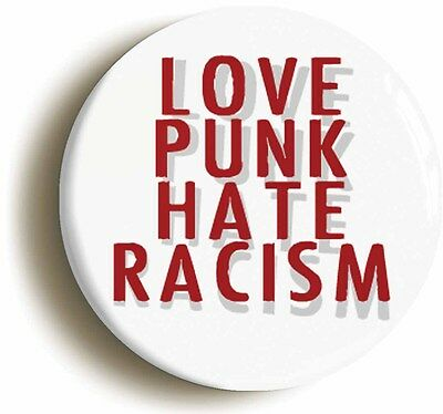 love punk hate racism badge button pin (size is 1inch/25mm diameter) seventies