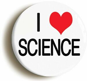 I-HEART-LOVE-SCIENCE-BADGE-BUTTON-PIN-1inch-25mm-diameter-SCHOOL-GEEK-CHIC