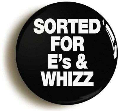 sorted for es & whizz badge button pin (1inch/25mm diameter) ecstasy rave