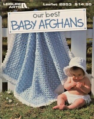 Our Best Baby Afghans Crochet Patterns 54 designs Leisure Arts #2853 128 pages
