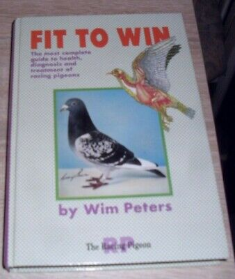 FIT TO WIN RACING PIGEON GUIDE BY WIM PETERS