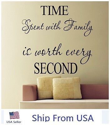 Time Spent With Family Is Worth Every Second Wall Quote Decal Vinyl Home Decor
