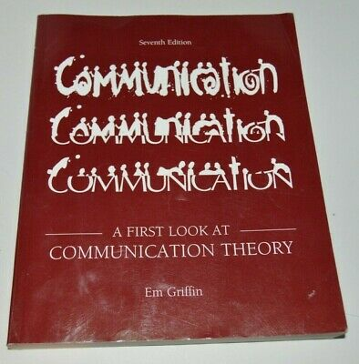 A First Look At Communication Theory - by Em Griffin - 7th edition