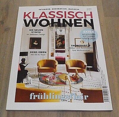 Klassisch Wohnen Frühlingsflair 02/2018 Interieur.Dekoratin.Magazin  ungelesen