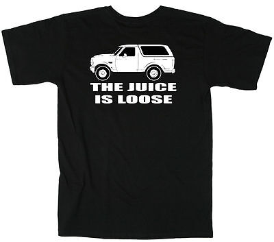 Oj Simpson White Bronco  The Juice Is Loose  T Shirt Youth   Mens Sizes Ys Xl