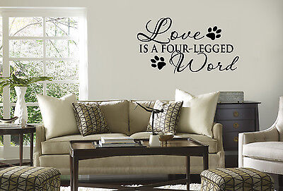 LOVE IS A FOUR LEGGED WORD vinyl wall lettering quote art/decor/sticker DOG CAT