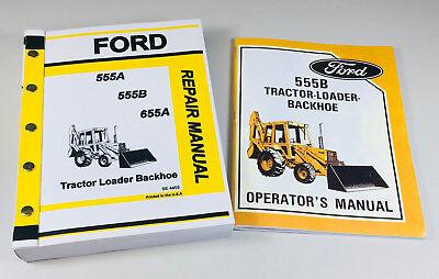 Ford 555b Tractor Loader Backhoe Owners Operators Service Repair Shop Manuals
