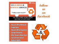 Go rubbish and removal services no need for skip/ van & driver/ end of tenancy Clean/ junk clearance