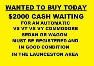 WANTED TO BUY TODAY! AUTO VR VS VT VX VY COMMODORE Prospect Vale Meander Valley Preview