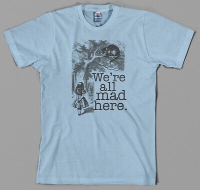 Mad Hatter Shirts (Alice in Wonderland Shirt we're all mad here cheshire cat mad hatter book)