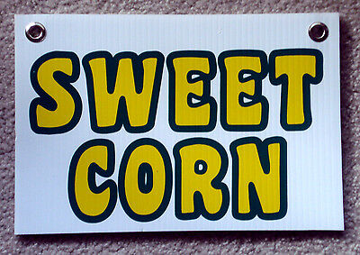 Sweet Corn Plastic Coroplast Sign New 8 X 12 With Grommets