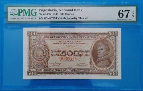 Yugoslavia ; 500 dinara 1946, P-66b, PMG SUPERB GEM UNC 67 EPQ