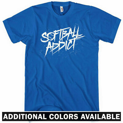 Softball Addict T-shirt - Men S-4X Player Coach Parents Slowpitch Fastpitch Dad