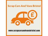 SCRAP CARS AND VANS WANTED,CASH PAID,COLLECTION FROM ALL BRISTOL AREAS
