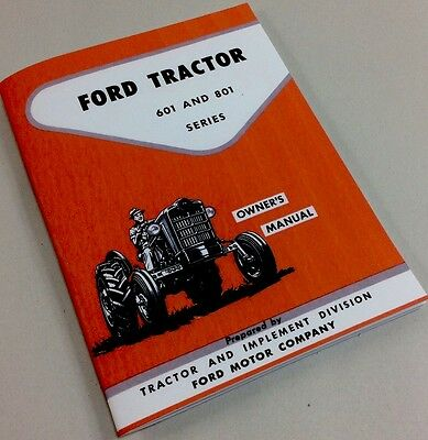 Ford 601 801 Series Tractor Operator Owners Manual All Purpose Special Utility