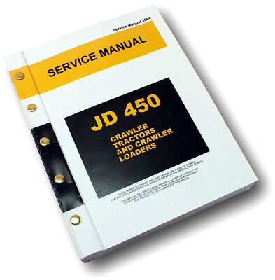 Service Manual For John Deere 450 Crawler Tractor Dozer Loader Repair Technical
