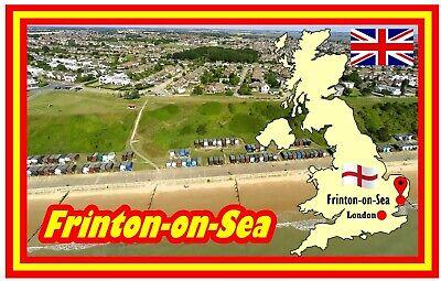 FRINTON-ON-SEA, ESSEX - SOUVENIR NOVELTY FRIDGE MAGNET - SIGHTS / FLAGS /...