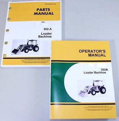 Operator Parts Manual Set For John Deere 302a Loader Backhoe Owner Catalog