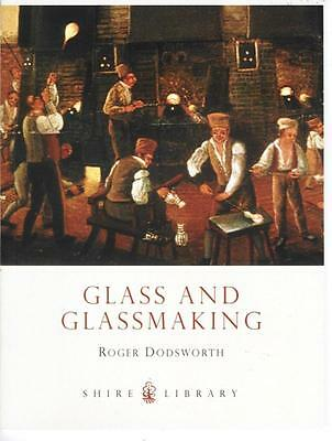 GLASS AND GLASSMAKING, BOOK BY R. DODSWORTH, SHIRE ALBUM, WITH NEW COVER