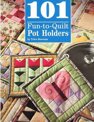 101 Fun~to~Quilt Pot Holders   Annie's Quilt Pattern Book
