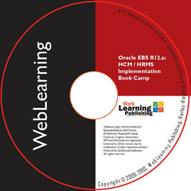 Oracle E-Business Suite R12.x HCM/HRMS Implementation Boot Camp Self-Study Training Guide
