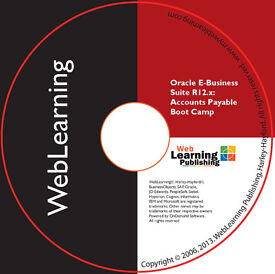 Oracle E-Business Suite R12.x Payables Boot Camp Self-Study Training Guide