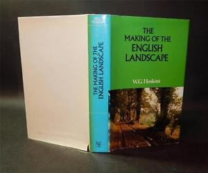 1981  W G Hoskins THE MAKING OF THE ENGLISH LANDSCAPE Illustrated H/B D/W