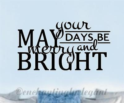 May Your Days Be Merry And Bright Vinyl Decal Sticker Wall Lettering