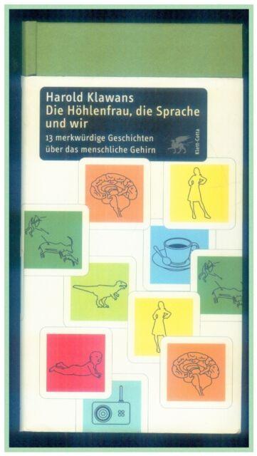 Die Höhlenfrau, die Sprache und wir von Harold L. Klawans 2005