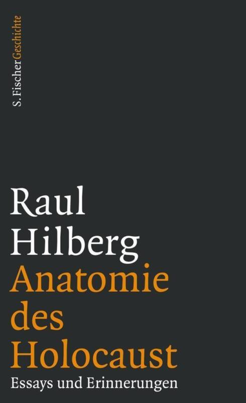 Anatomie des Holocaust | Raul Hilberg | 2016 | deutsch | NEU | .