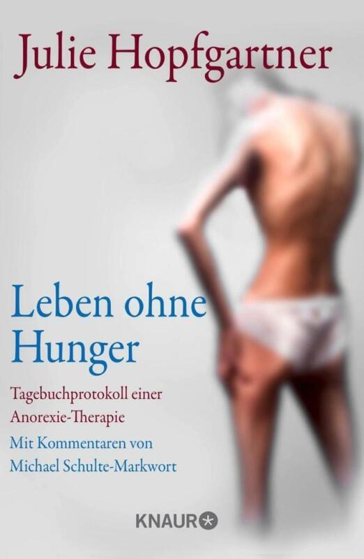 Leben ohne Hunger | Julie Hopfgartner, Michael Schulte-Markwort | deutsch | NEU