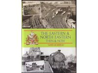 RAILWAY BOOK. THE EASTERN & NORTH EASTERN THEN AND NOW BY GAVIN MORRISON FOR SALE