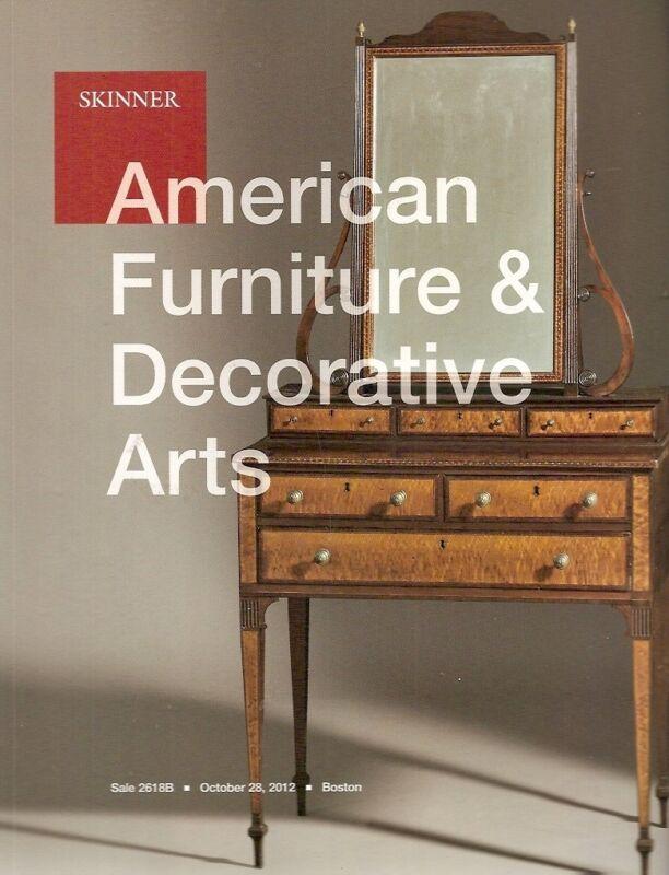 Skinner Sale 2618B American Furniture & Decorative Arts Auction Catalog 2012