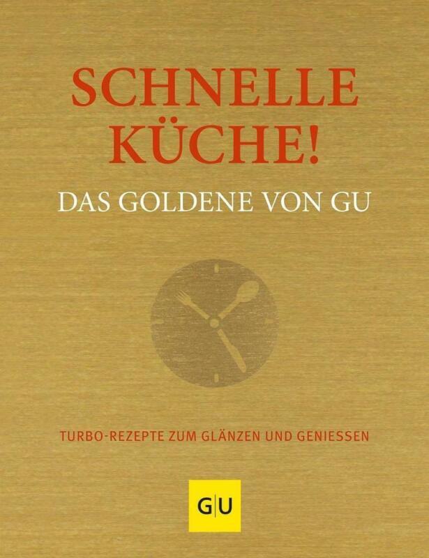 Schnelle Küche! Das Goldene von GU | 2019 | deutsch | NEU