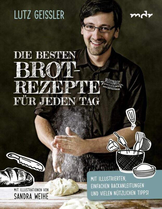 Die besten Brotrezepte für jeden Tag | Lutz Geißler | 2019 | deutsch | NEU