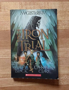 The Iron Trial by Cassandra Clare & Holly Black (Grades 3-7)