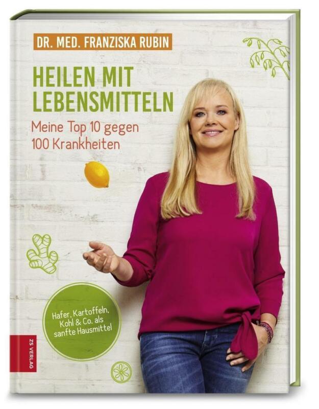 Heilen mit Lebensmitteln: Meine Top 10 gegen 100 Krankheiten | Franziska Rubin