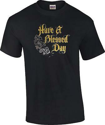 Christian Have A Blessed Day Inspirational Religious T-Shirt - Blessed Day