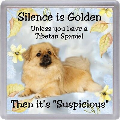 "Tibetan Spaniel Dog Coaster ""Silence is Golden Unless you  ...."" by Starprint"