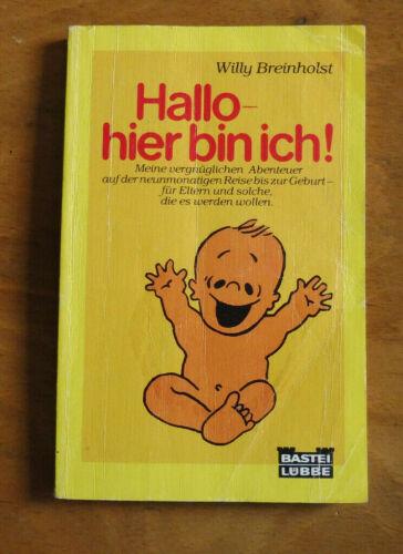 Hallo, hier bin ich! von Willy Breinholst (1984, Taschenbuch)