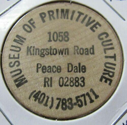 Vintage Museum of Primitive Culture Peace Dale, RI Wooden Nickel Rhode Island #1