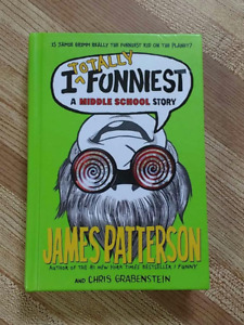 I Totally Funniest. A Middle School Story by James Patterson