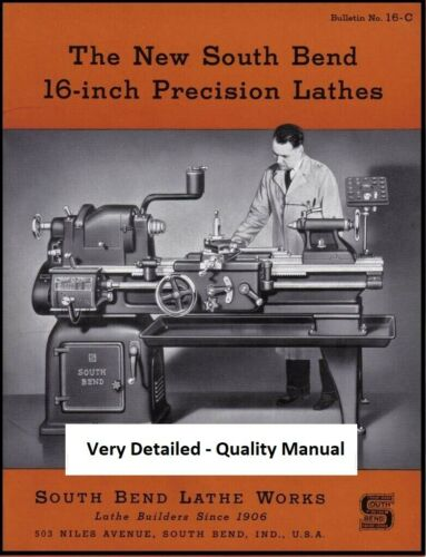 South Bend Lathe Manual No. 16-C - New 16in Precision Lathes
