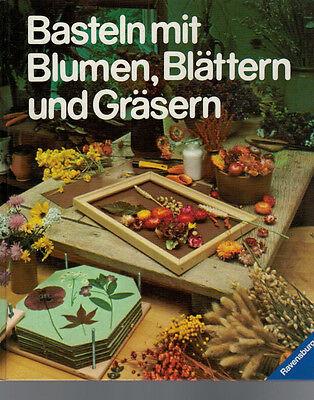 Moyna McWilliam - Basteln mit Blumen, Blättern und Gräsern - 1976 ()