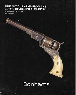 Bonhams Antique Arms Joseph Murphy Estate San Francisco Auction Catalog 2014